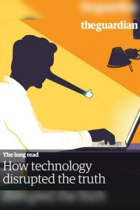 How Technology Disrupted the Truth summary