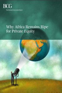 Why Africa Remains Ripe for Private Equity summary