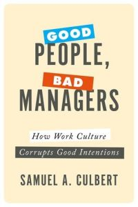Good People, Bad Managers book summary