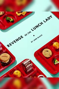 Revenge of the Lunch Lady summary
