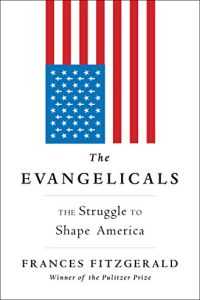 The Evangelicals book summary