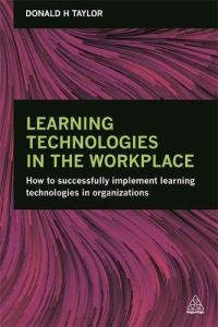 Learning Technologies in the Workplace book summary