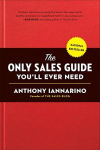 The Only Sales Guide You'll Ever Need book summary