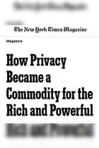 How Privacy Became a Commodity for the Rich and Powerful