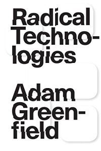 Radical Technologies book summary