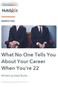 What No One Tells You About Your Career When You're 22 summary