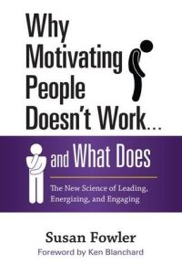 Why Motivating People Doesn't Work...and What Does book summary
