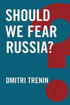 Should We Fear Russia?