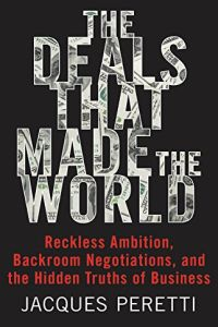 The Deals That Made the World book summary