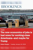 The new economics of jobs is bad news for working-class Americans – and maybe for Trump