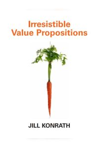 Irresistible Value Propositions summary