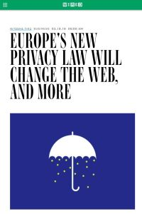 Europe's New Privacy Law Will Change the Web, and More summary