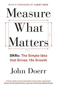 Measure What Matters book summary
