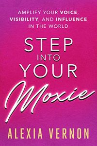 Step into Your Moxie book summary