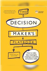 The Decision Maker's Playbook book summary