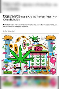 Crypto and Cannabis Are the Perfect Post-Crisis Bubbles summary