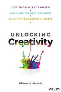 Unlocking Creativity book summary