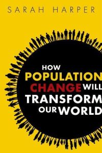 How Population Change Will Transform Our World book summary