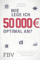 Wie lege ich 50 000 Euro optimal an?