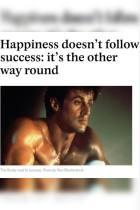 Happiness Doesn't Follow Success