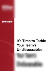 It's Time to Tackle Your Team's Undiscussables summary