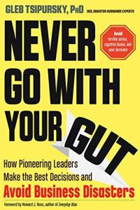 Never Go with Your Gut book summary