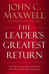 The Leader's Greatest Return book summary