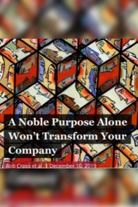 A Noble Purpose Alone Won't Transform Your Company summary