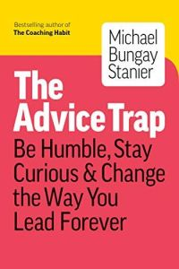 The Advice Trap book summary