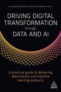 Driving Digital Transformation through Data and AI book summary