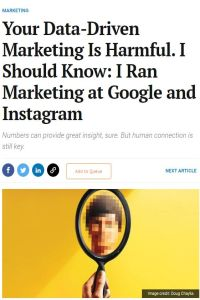 Your Data-Driven Marketing Is Harmful. I Should Know: I Ran Marketing at Google and Instagram summary
