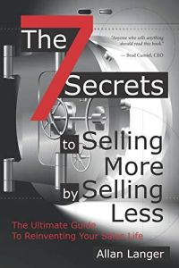 The 7 Secrets to Selling More by Selling Less book summary