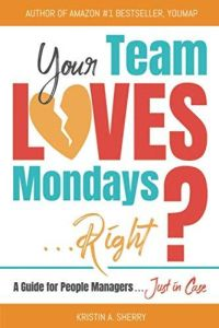 Your Team Loves Mondays...Right? book summary