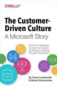 The Customer-Driven Culture: A Microsoft Story book summary