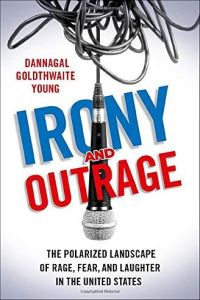 Irony and Outrage book summary