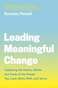 Leading Meaningful Change book summary
