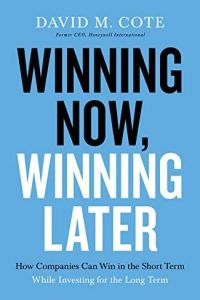Winning Now, Winning Later book summary