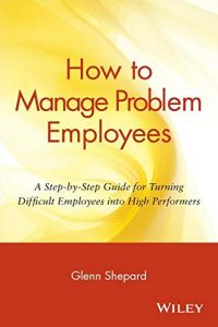 How to Manage Problem Employees book summary