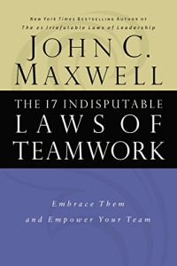 The 17 Indisputable Laws of Teamwork book summary