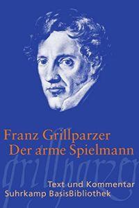 Der arme Spielmann von Franz Grillparzer — Gratis-Zusammenfassung